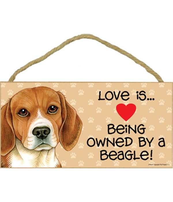 Love is being owned by a Beagle 5x10 Sign
