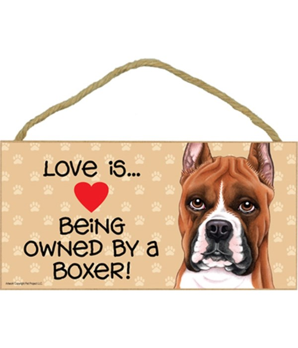 Love is being owned by a Boxer 5x10 Sign