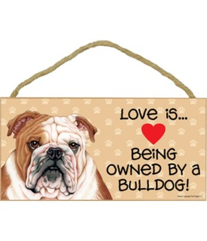 Bulldog Love Is.. 5x10 plaque
