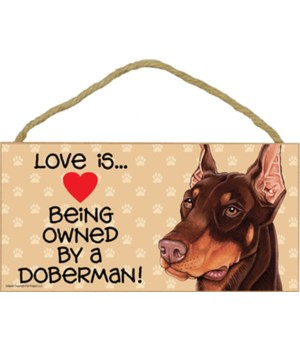 Doberman Love Is.. 5x10 plaque