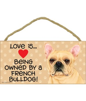 French Bulldog Love Is.. 5x10 plaque