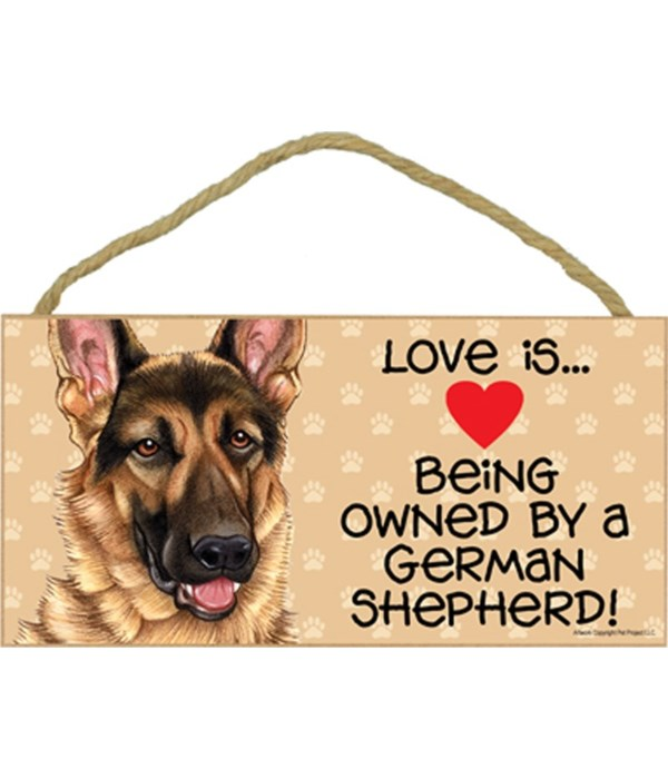 Love is being owned by a German Shepherd 5x10 Sign