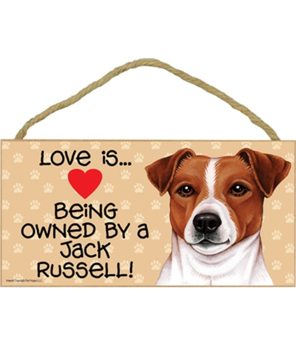 Love is being owned by a Jack Russell 5x10 Sign