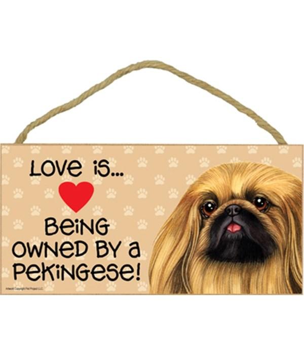Pekingese Love Is 5x10 Plaque