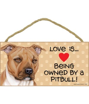 Pitbull Love Is.. 5x10 plaque