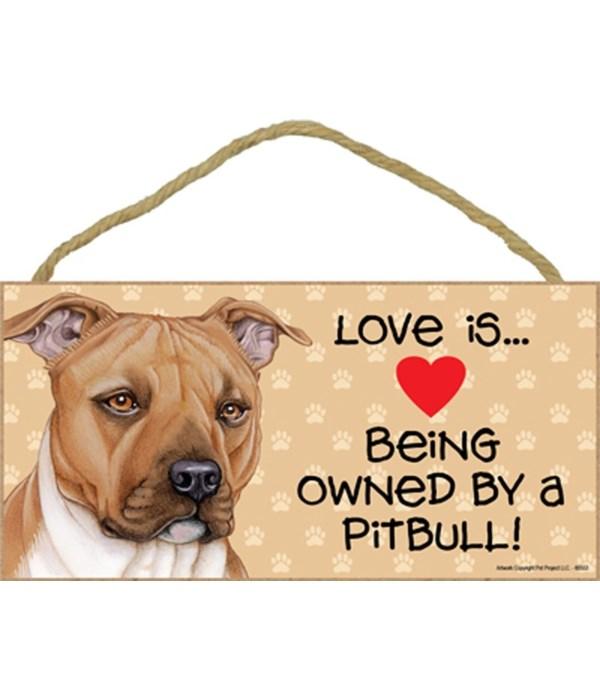 Pitbull Love Is.. 5x10 plaque