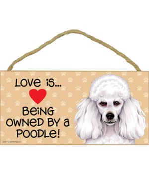 Poodle white Love Is.. 5x10 plaque