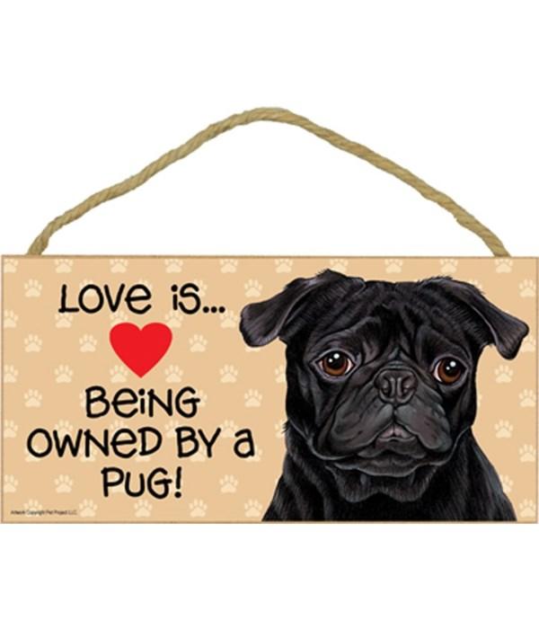 Pug black Love Is.. 5x10 plaque