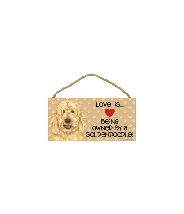 Love is being owned by a Goldendoodle 5x10 Sign