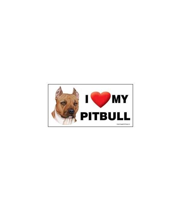 I (heart) my Pitbull (Brown color) 4x8 C