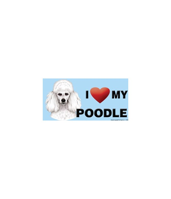 I (heart) my Poodle (White) 4x8 Car Magn
