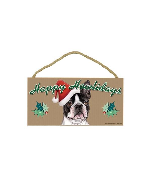Boston Terrier Howliday 5x10 plaque