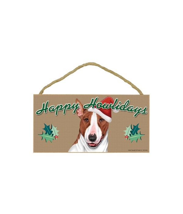 Bull Terrier (Brown and white) Howlidays