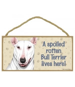 Bull Terrier (White) Spoiled 5x10