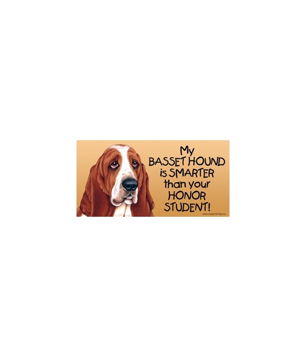 My Basset Hound is smarter than your hon