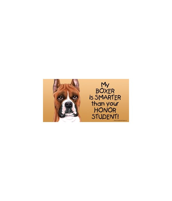 My Boxer is smarter than yourHonor stud