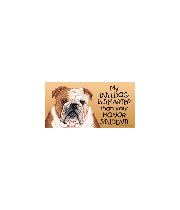 My Bulldog is smarter than yourHonor st