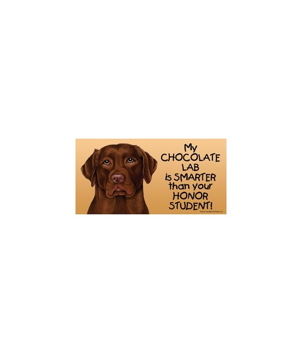 My Chocolate Lab is smarter than your ho
