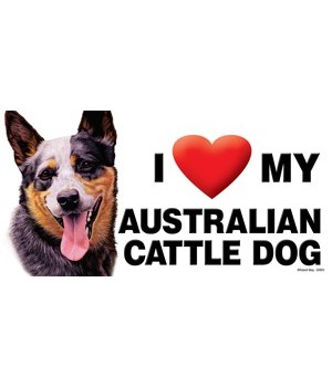 I (heart) my Australian Cattle Dog 4x8 C
