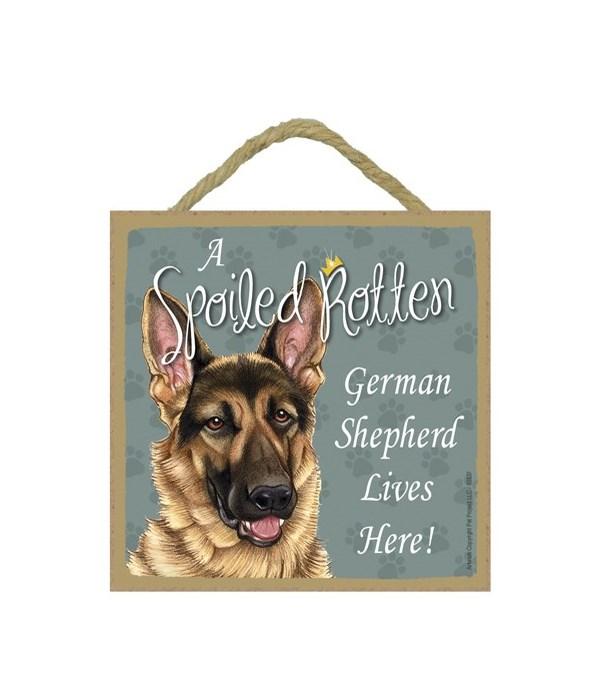 German Shepherd Spoiled 5x5 Plaque