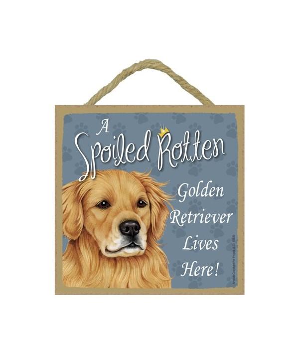 Golden Retriever Spoiled 5x5 Plaque