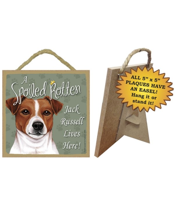 Jack Russelll Spoiled 5x5 Plaque
