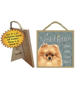 Pomeranian Spoiled 5x5 Plaque