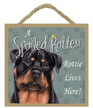 Rottie Spoiled 5x5 Plaque