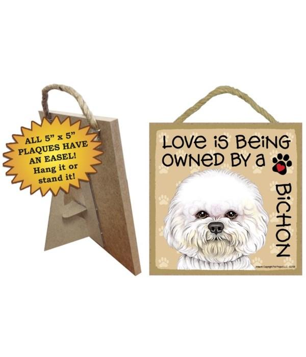 Bichon Love Is.. 5x5 plaque