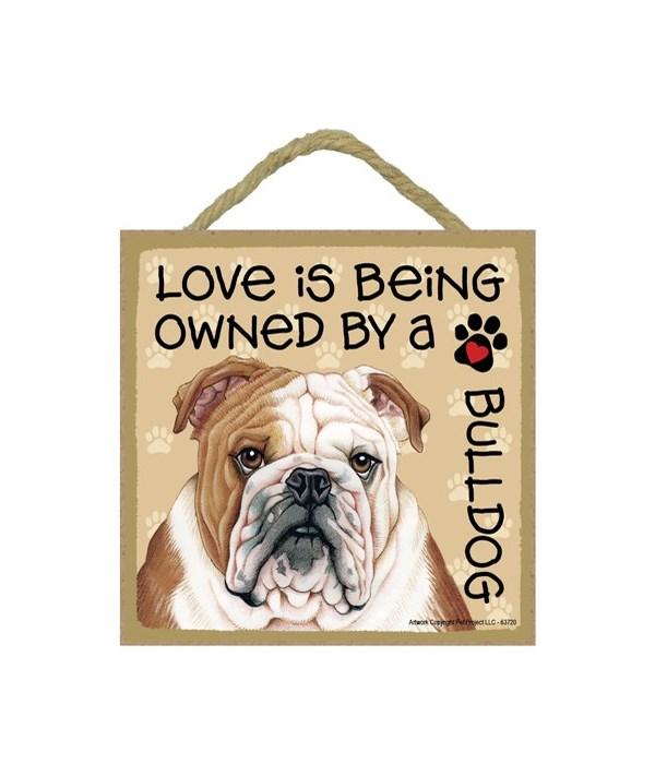 Bulldog Love Is.. 5x5 plaque