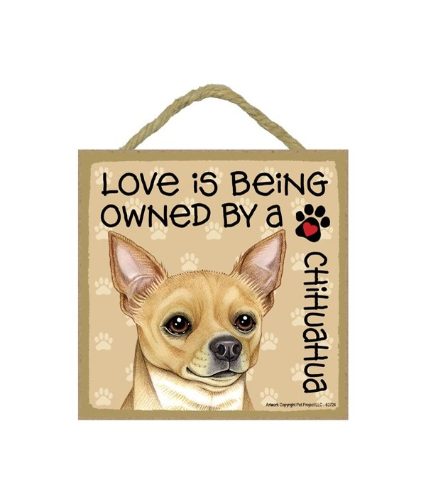 Chihuahua Tan Love Is.. 5x5 plaque