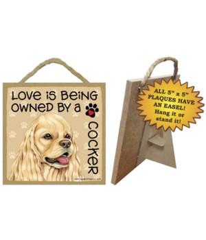Cocker Spaniel Love Is.. 5x5 plaque