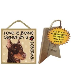 Doberman Love Is.. 5x5 plaque