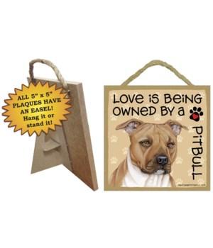 Pitbull Love Is.. 5x5 plaque