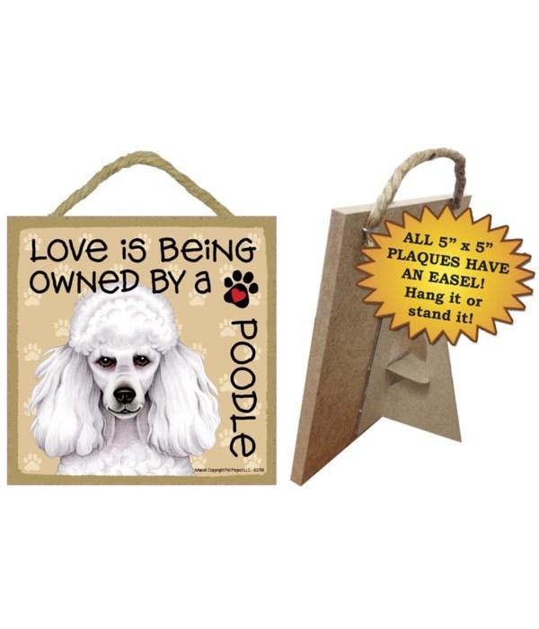 Poodle white Love Is.. 5x5 plaque
