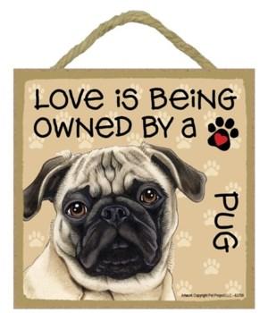 Pug tan Love Is.. 5x5 plaque
