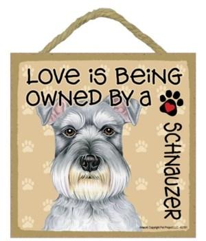 Schnauzer Love Is.. 5x5 plaque