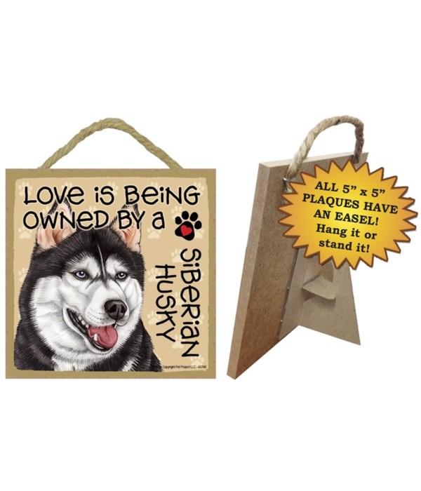 Siberian Husky Love Is.. 5x5 plaque