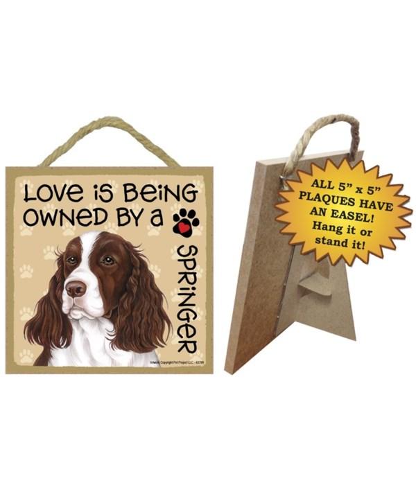 Springer Spaniel Love Is.. 5x5 plaque