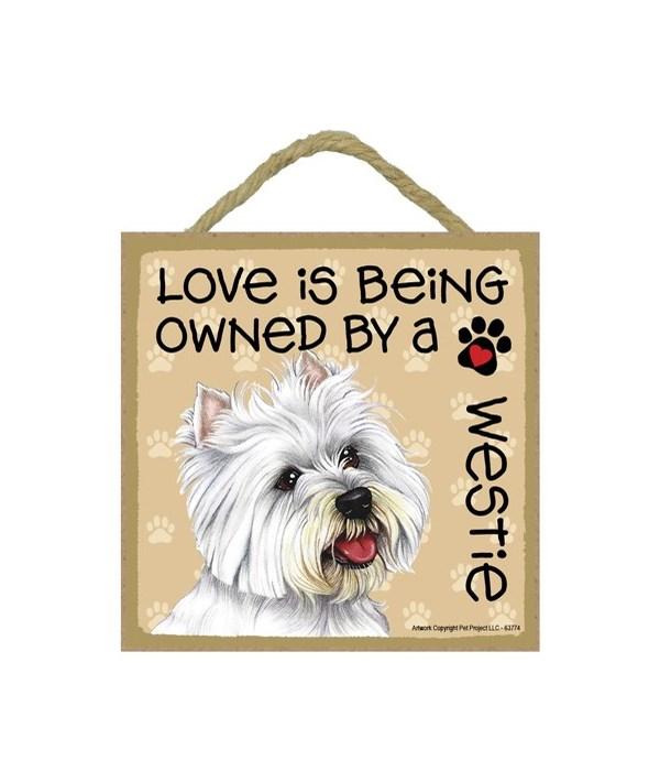 Westie Love Is.. 5x5 plaque