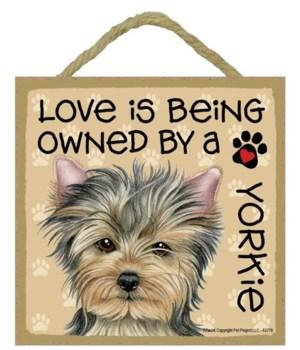 Yorkie Love Is.. 5x5 plaque