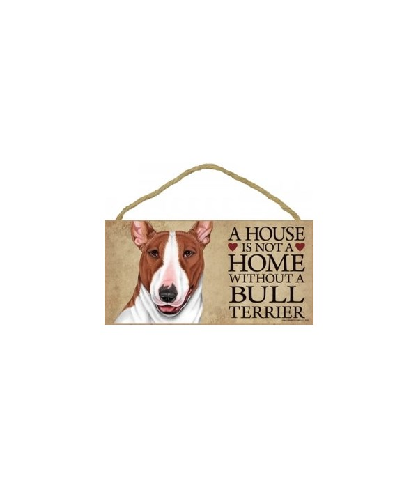 Bull Terrier (Brown and white) House 5x1