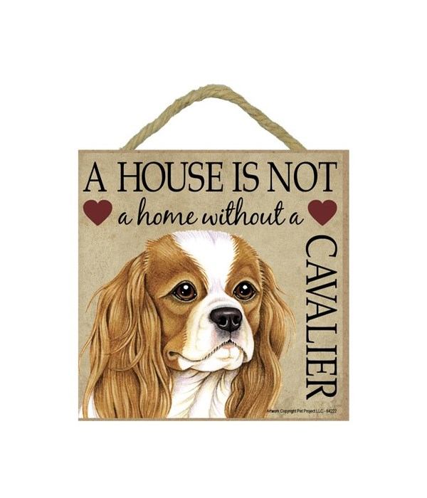 Cavelier King Charles House 5x5 Plaque