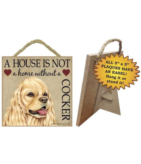 Cocker Spaniel House 5x5 Plaque