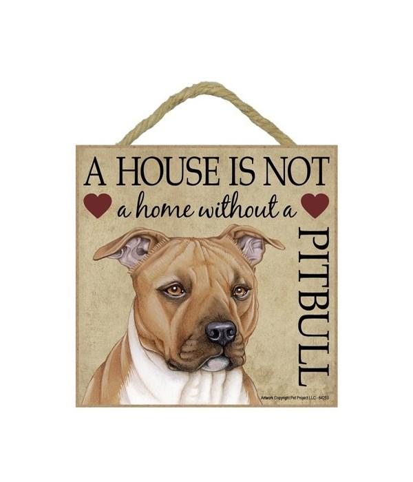 Pitbull House 5x5 Plaque