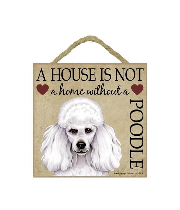 Poodle ( White) House 5x5 Plaque