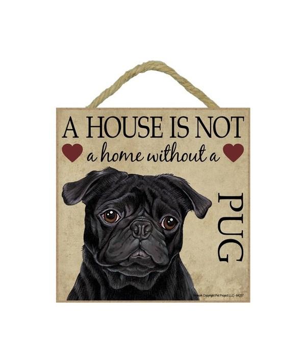 Pug (Black) House 5x5 Plaque