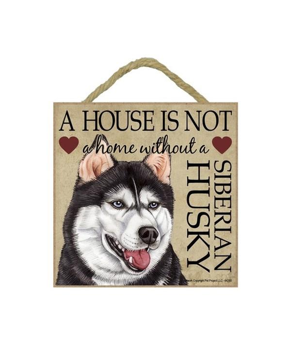Siberian Husky House 5x5 Plaque