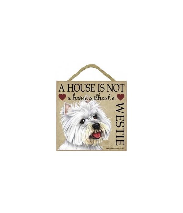 Westie House 5x5 Plaque