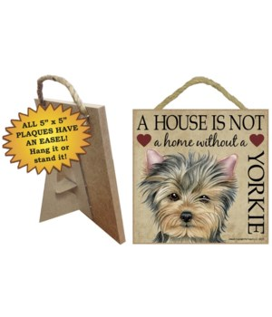 Yorkie House 5x5 Plaque